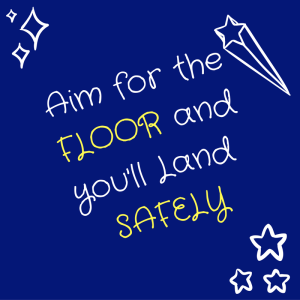 aim-for-the-floor-and-youll-land-safely