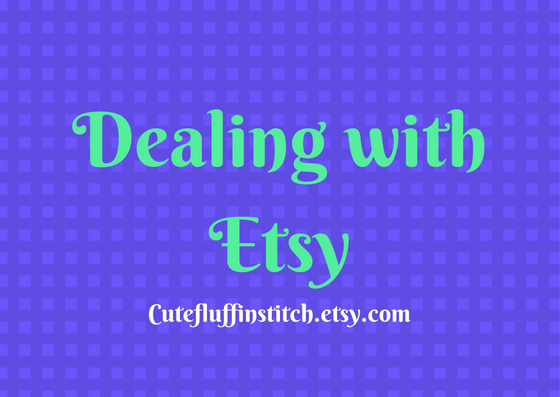 Dealing with Etsy…AGAIN.