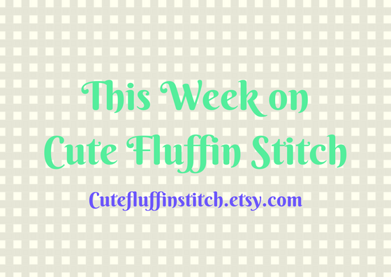 This Week on Cute Fluffin Stitch