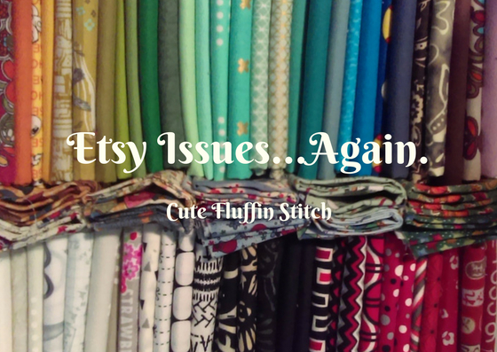 Etsy Issues…again